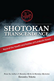 Shotokan Transcendence: Beyond the Stealth and Riddles of Funakoshi Karate (English Edition)