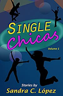 Single Chicas by Sandra C. Lopez ebook deal