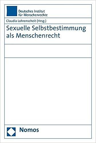 Sexuelle Selbstbestimmung ALS Menschenrecht
