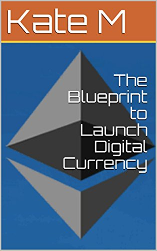 The Blueprint to Launch Digital Currency