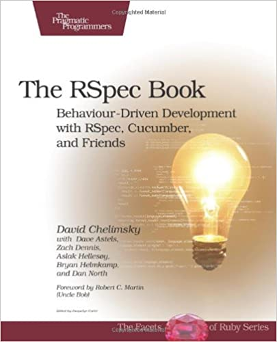 The RSpec Book: Behaviour Driven Development with RSpec, Cucumber, and Friends (Facets of Ruby)