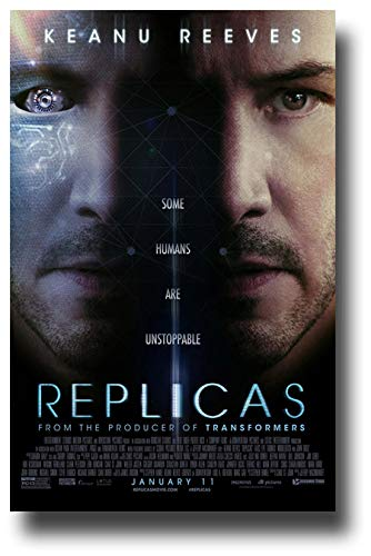 (Replicas Poster Movie Promo 11 x 17 inches Some Humans are Unstoppable Keanu Reeves Faces )