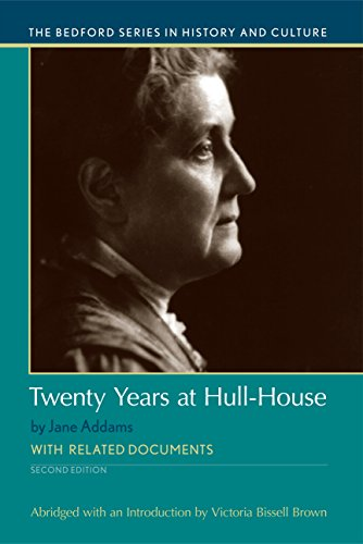 (Twenty Years at Hull-House (Bedford Series in History and Culture))