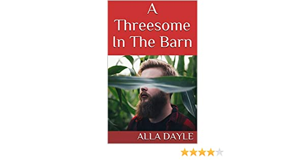 Barn three some