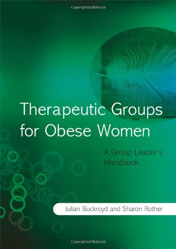 Therapeutic Groups for Obese Women: A Group Leader's Handbook by Wiley