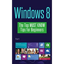 Windows 8: The Top MUST KNOW Tips for Beginners