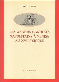 Les grands castrats napolitains à Venise au XVIIIème siècle par Sylvie Mamy