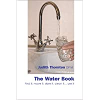 The Water Book: Find it, move it, store it, clean it... use it
