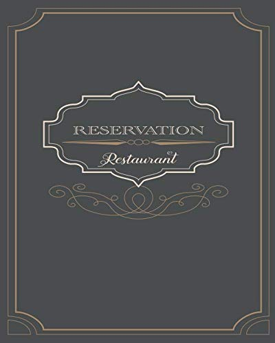Restaurant Reservation: Table Reserved Making Appointments, Table Booking or Reservations Sheets for Restaurants Business   Recording Detail Date, Time, #PPL, Name, Phone, Notes