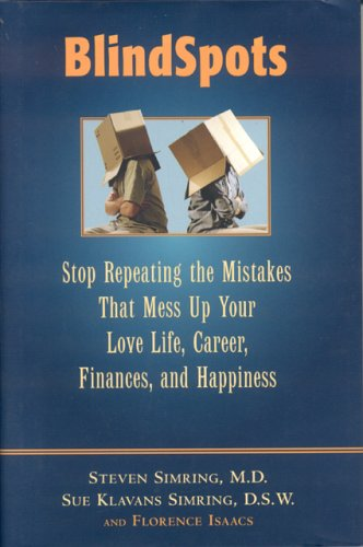 Download BlindSpots: Stop Repeating Mistakes That Mess Up Your Love Life, Career, Finances, Marriage, and Happiness PDF