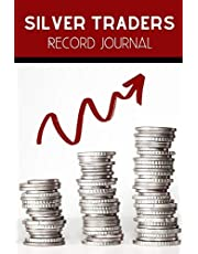 Silver Traders Record Journal: The Perfect Way To Organise And Log your Silver Investing Trades