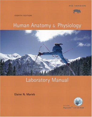 Human Anatomy & Physiology Laboratory Manual, Pig Version (8th Edition)