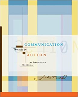 Book Communication Theories in Action: An Introduction (with InfoTrac) (Wadsworth Series in Speech Communications) by Julia T. Wood (2003-05-05)