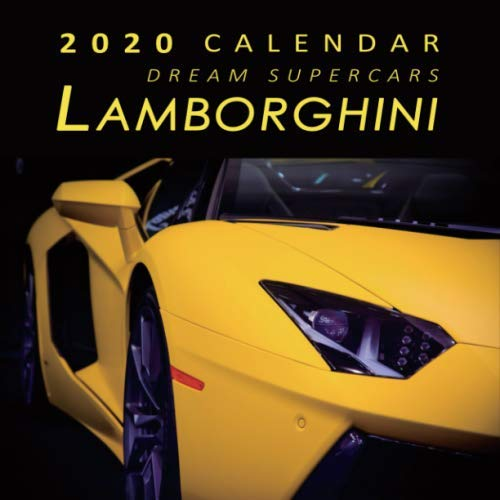 2020 Calendar Dream Supercars Lamborghini: 2020 Monthly Calendar with USA Holidays & Observances, Full Color Photos, Supercars Calendar, Automobile Calendar