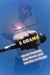 5 Grams: Crack Cocaine, Rap Music, and the War on Drugs (Alternative Criminology)