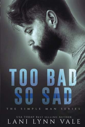 Too Bad So Sad (The Simple Man Series) (Volume 5)