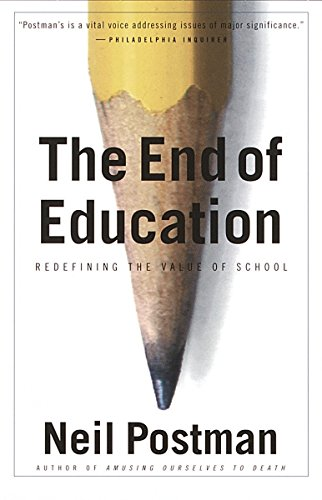 Pdf Teaching The End of Education: Redefining the Value of School