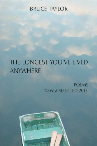 The Longest You've Lived Anywhere: New and Selected Poems 2013
