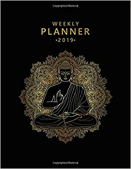 Weekly Planner 2019: Pretty Gold Buddha Mandala Weekly and ...