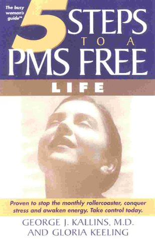 5 Steps to a PMS Free Life: Proven to Stop the Monthly Rollercoaster, Conquer Stress and Awaken Energy  Take Control Tod