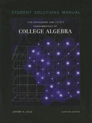 Student Solutions Manual for Swokowski/Cole's Fundamentals of College Algebra, 11th