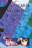 Award Winning Science Fair Projects, Sam Levine, 1469914786