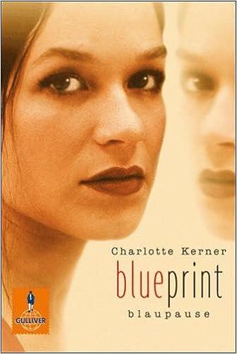 Blueprint blaupause german edition charlotte kerner blueprint blaupause german edition charlotte kerner 9783407789099 amazon books malvernweather Choice Image