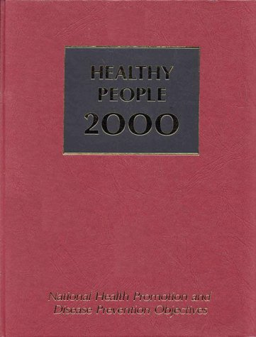 Healthy People 2000: National Health Promotion and Disease Prevention Objectives Full Report, with Commentary