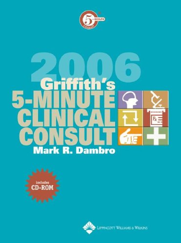 Griffith's 5-Minute Clinical Consult, 2006 (The 5-Minute Consult Series)