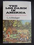 The Log Cabin in America, C. A. Weslager, 0813505968