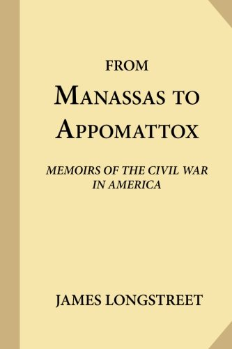 Download From Manassas to Appomattox: Memoirs of the Civil War in America ebook