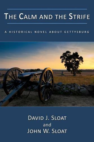The Calm and the Strife: A Historical Novel about Gettysburg ebook