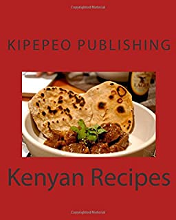 Kenyan cookbook a beginners guide rachel pambrun 9781475059977 customers who bought this item also bought forumfinder Choice Image