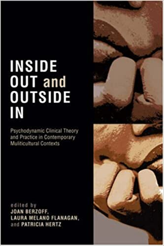 Inside Out and Outside In and Psychopathology in Multicultural Contexts Practice Psychodynamic Clinical Theory