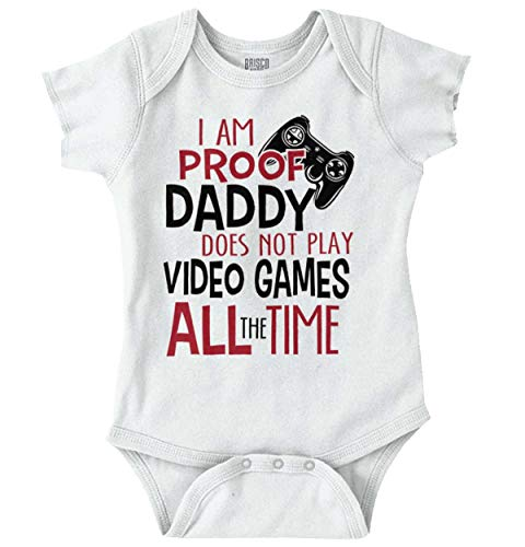 - Proof Daddy Video Games All The Time Funny Romper Bodysuit White