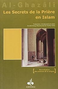 Les secrets de la prière en Islam par Abû-Hâmid Al-Ghazali
