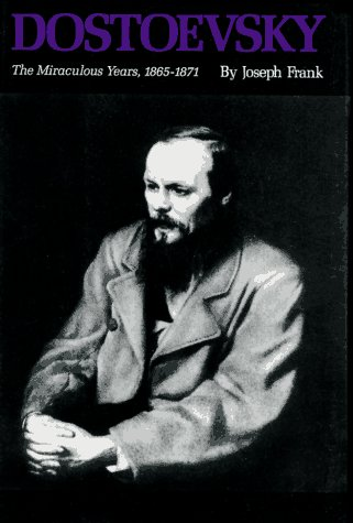 Dostoevsky: The Miraculous Years, 1865-1871 ()