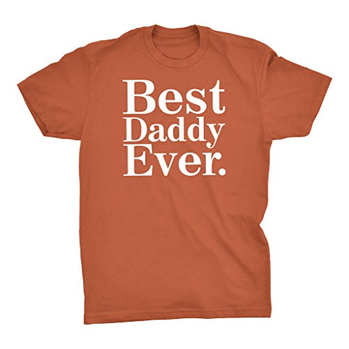 Best DADDY Ever - Father's Day Gift T-shirt - Texas Orange