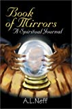 Book of Mirrors:A Spiritual Journal, Adam L. D'Amato-Neff, 0595655599