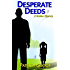 Desperate Deeds (A Malone Mystery Book 3)