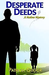 Desperate Deeds (A Malone Mystery Book 3)