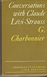 Conversations with Claude Levi-Strauss (Cape Editions)