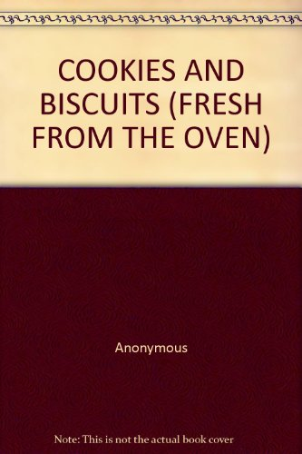 COOKIES AND BISCUITS (FRESH FROM THE OVEN)