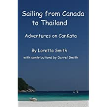 Sailing from Canada to Thailand: Adventures on CanKata