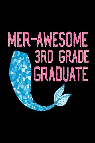 Mer-Awesome 3rd Grade Graduate: Funny Mermaid Gift Notebook for Third Grade Girls