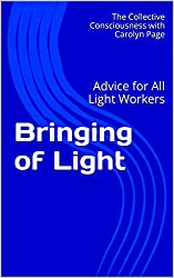 Bringing of Light: Advice for All Light Workers