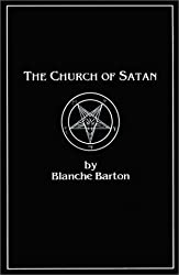 The Church of Satan: A History of the World's Most Notorious Religion