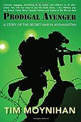 Prodigal Avenger: A Story of the Secret War in Afghanistan Paperback