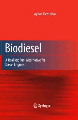 Biodiesel: A Realistic Fuel Alternative for Diesel Engines
