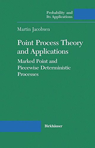 Point Process Theory and Applications: Marked Point and Piecewise Deterministic Processes (Probability and Its Applicati